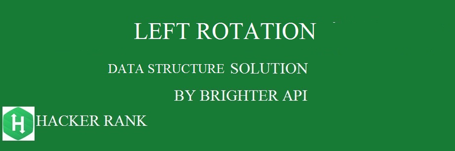 Left rotation Hackerrank Data structure Solution in Java - Brighter API